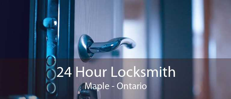 24 Hour Locksmith Maple - Ontario