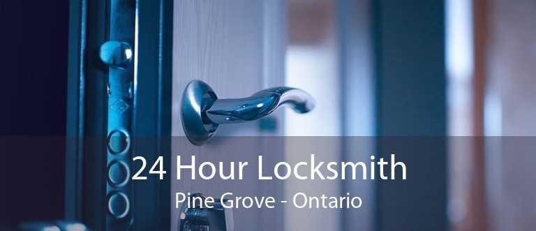 24 Hour Locksmith Pine Grove - Ontario