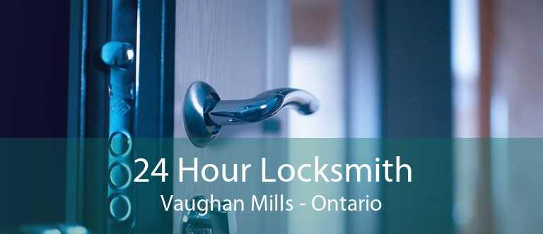 24 Hour Locksmith Vaughan Mills - Ontario