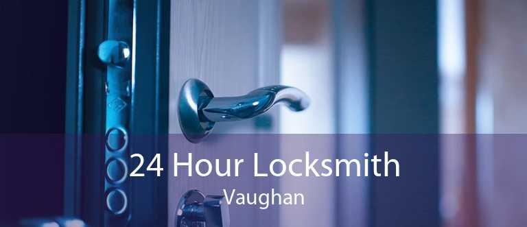 24 Hour Locksmith Vaughan