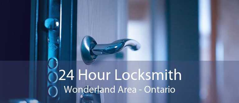 24 Hour Locksmith Wonderland Area - Ontario
