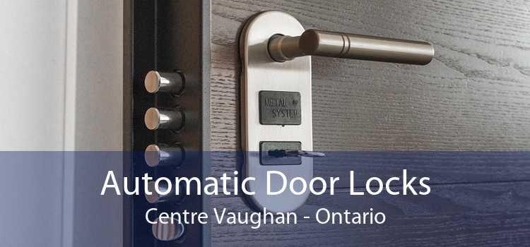 Automatic Door Locks Centre Vaughan - Ontario