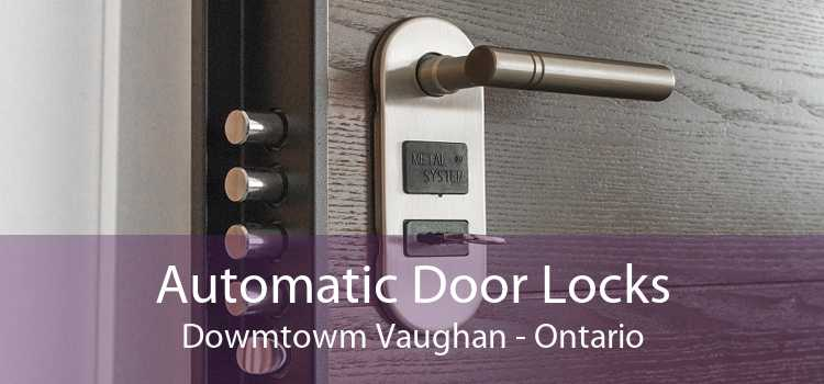 Automatic Door Locks Dowmtowm Vaughan - Ontario