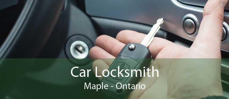 Car Locksmith Maple - Ontario