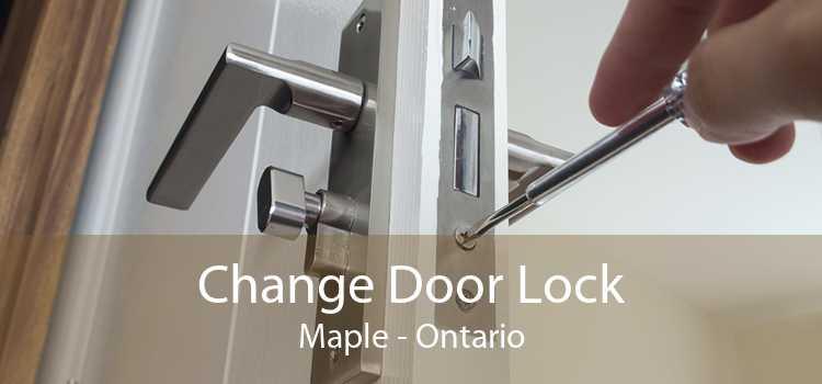 Change Door Lock Maple - Ontario