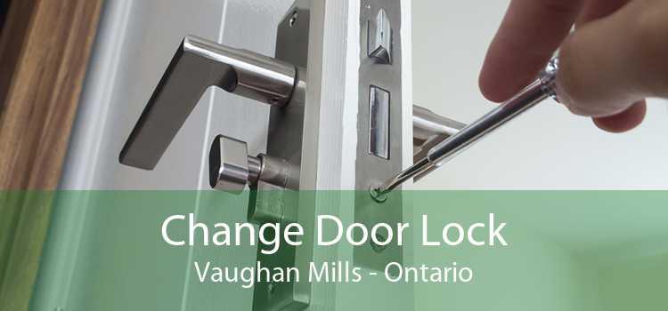 Change Door Lock Vaughan Mills - Ontario