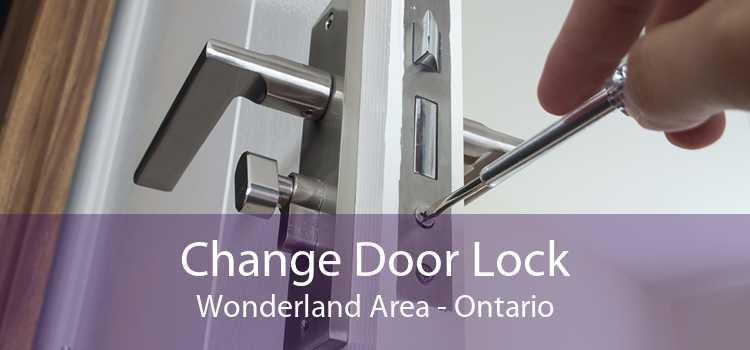 Change Door Lock Wonderland Area - Ontario