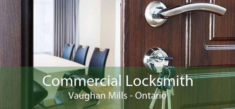 Commercial Locksmith Vaughan Mills - Ontario
