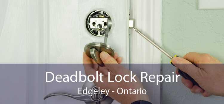 Deadbolt Lock Repair Edgeley - Ontario