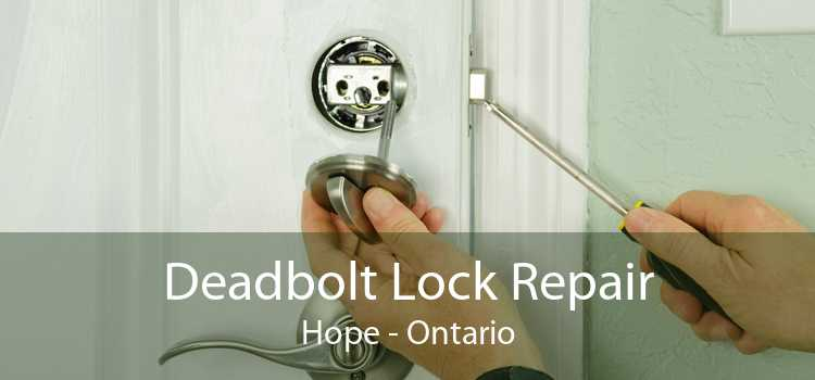 Deadbolt Lock Repair Hope - Ontario