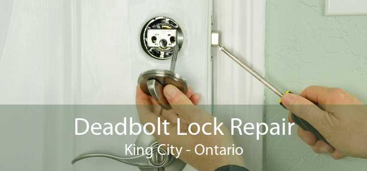 Deadbolt Lock Repair King City - Ontario