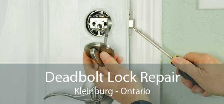 Deadbolt Lock Repair Kleinburg - Ontario