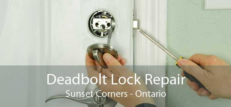 Deadbolt Lock Repair Sunset Corners - Ontario