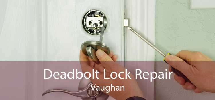 Deadbolt Lock Repair Vaughan
