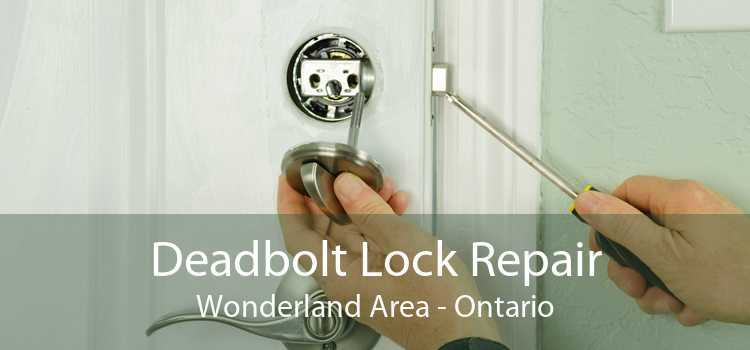Deadbolt Lock Repair Wonderland Area - Ontario