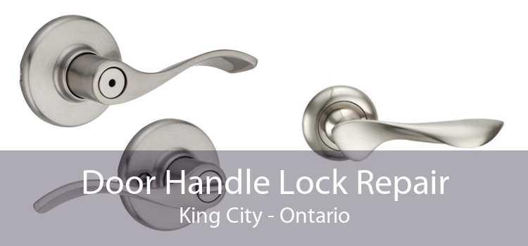 Door Handle Lock Repair King City - Ontario