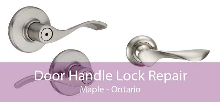 Door Handle Lock Repair Maple - Ontario