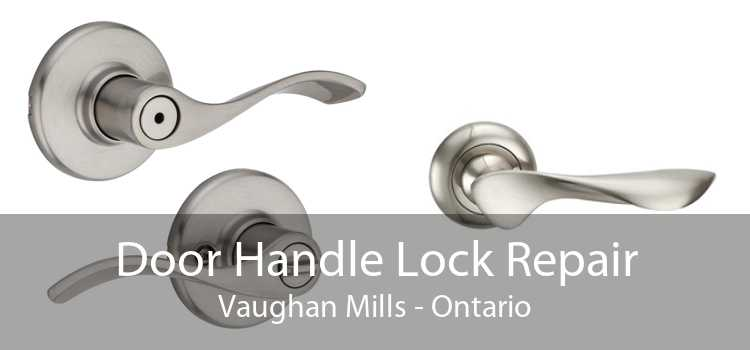 Door Handle Lock Repair Vaughan Mills - Ontario