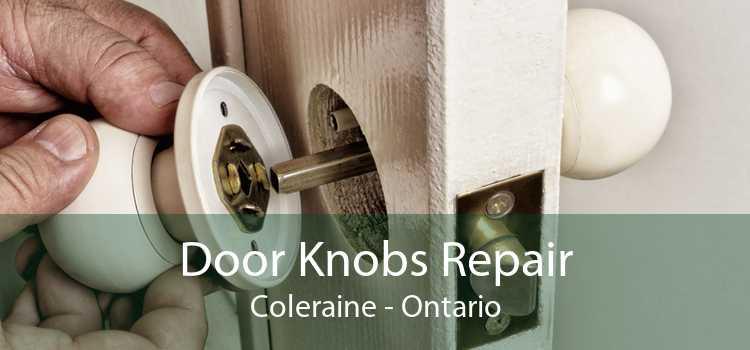 Door Knobs Repair Coleraine - Ontario