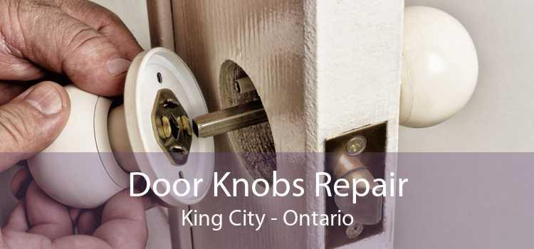 Door Knobs Repair King City - Ontario