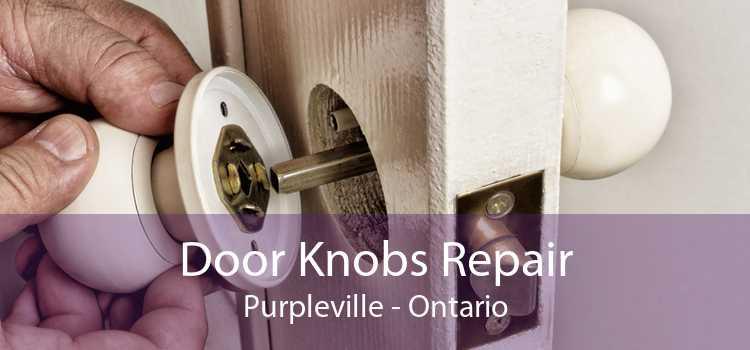 Door Knobs Repair Purpleville - Ontario