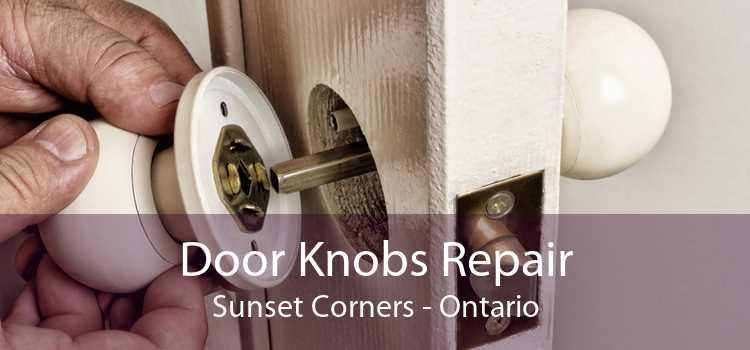 Door Knobs Repair Sunset Corners - Ontario