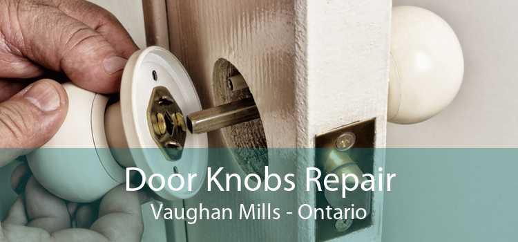 Door Knobs Repair Vaughan Mills - Ontario
