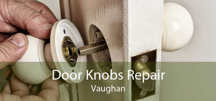 Door Knobs Repair Vaughan