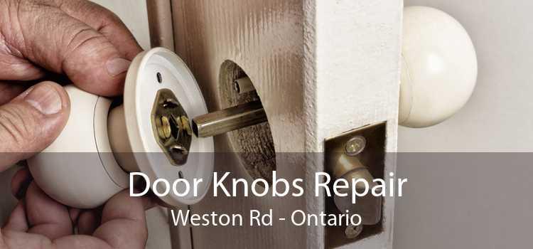 Door Knobs Repair Weston Rd - Ontario