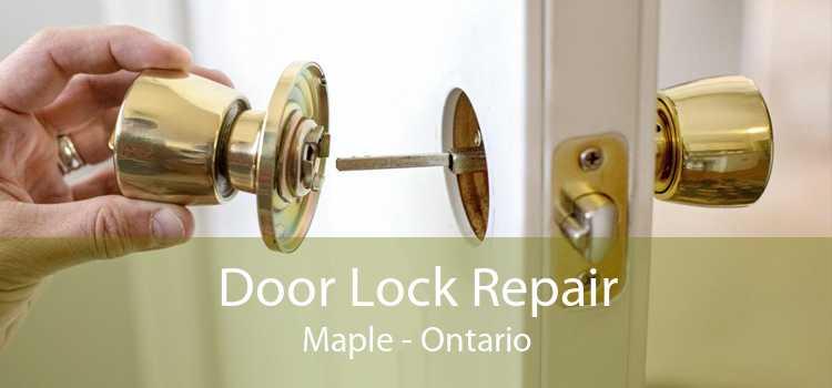 Door Lock Repair Maple - Ontario
