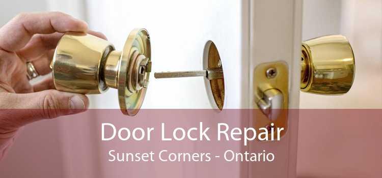 Door Lock Repair Sunset Corners - Ontario