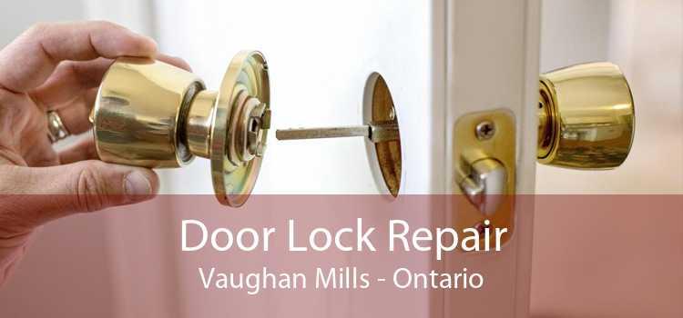 Door Lock Repair Vaughan Mills - Ontario