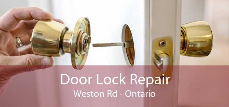 Door Lock Repair Weston Rd - Ontario