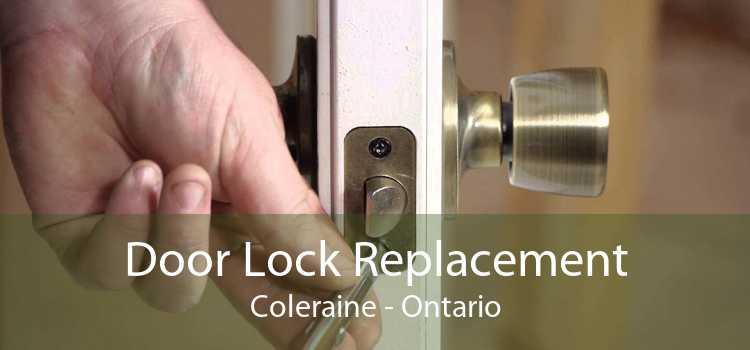 Door Lock Replacement Coleraine - Ontario