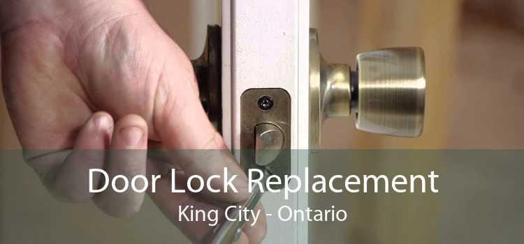 Door Lock Replacement King City - Ontario