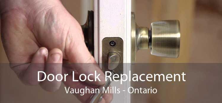 Door Lock Replacement Vaughan Mills - Ontario