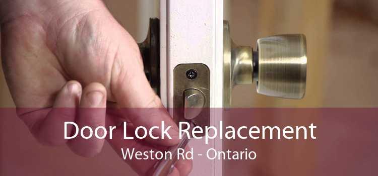 Door Lock Replacement Weston Rd - Ontario