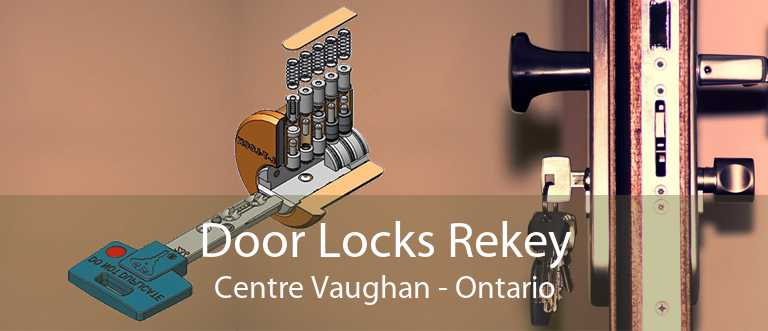 Door Locks Rekey Centre Vaughan - Ontario
