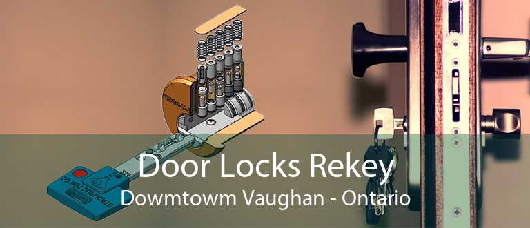 Door Locks Rekey Dowmtowm Vaughan - Ontario