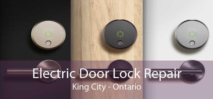 Electric Door Lock Repair King City - Ontario