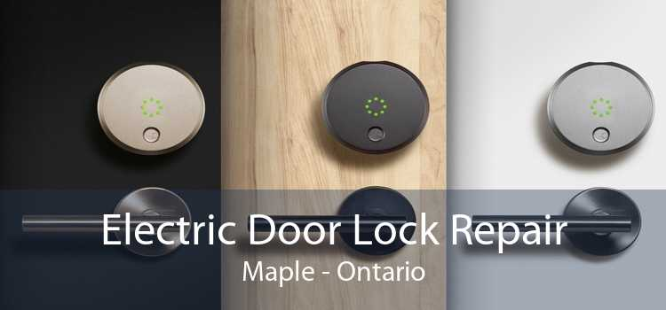 Electric Door Lock Repair Maple - Ontario