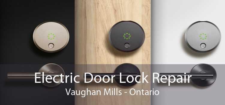 Electric Door Lock Repair Vaughan Mills - Ontario