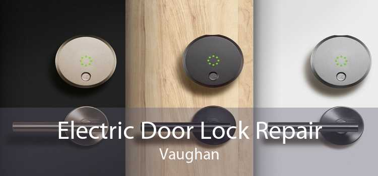Electric Door Lock Repair Vaughan