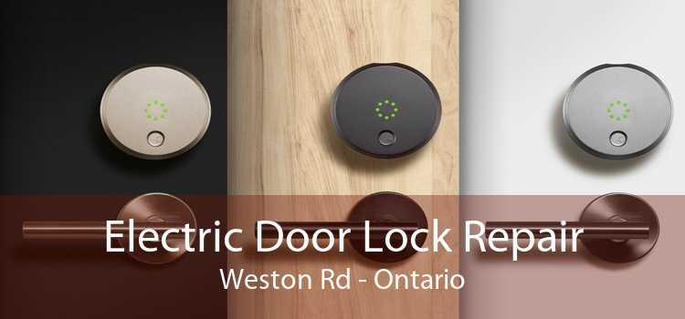 Electric Door Lock Repair Weston Rd - Ontario
