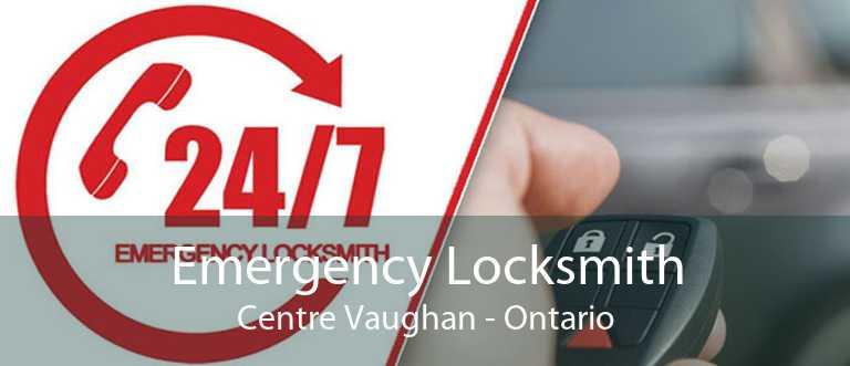 Emergency Locksmith Centre Vaughan - Ontario