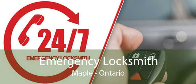 Emergency Locksmith Maple - Ontario