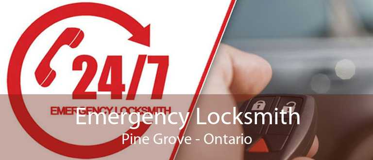 Emergency Locksmith Pine Grove - Ontario
