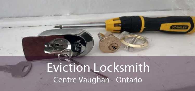 Eviction Locksmith Centre Vaughan - Ontario