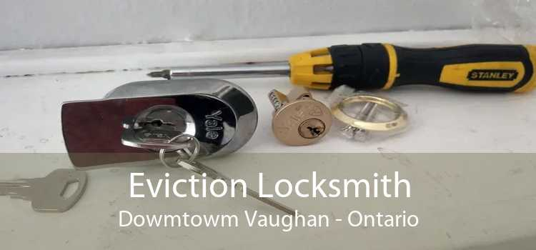 Eviction Locksmith Dowmtowm Vaughan - Ontario