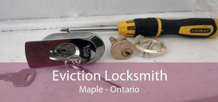 Eviction Locksmith Maple - Ontario